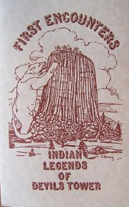 Devils Tower NHA I First Encounters: Indian Legends of Devils Tower