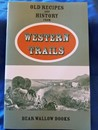 Old Recipes & History from Western Trails